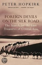 Foreign devils on the Silk Road van Peter Hopkirk