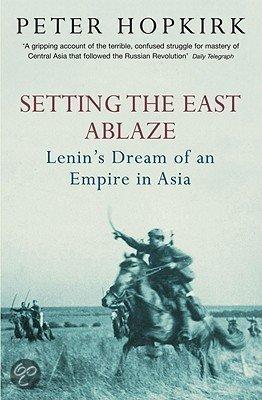 Setting the East Ablaze van Peter Hopkirk